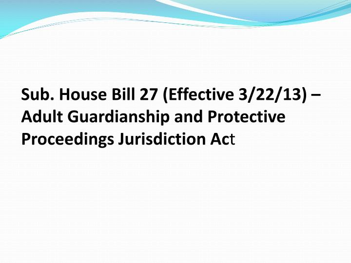 Sub. House Bill 27 (Effective 3/22/13) –