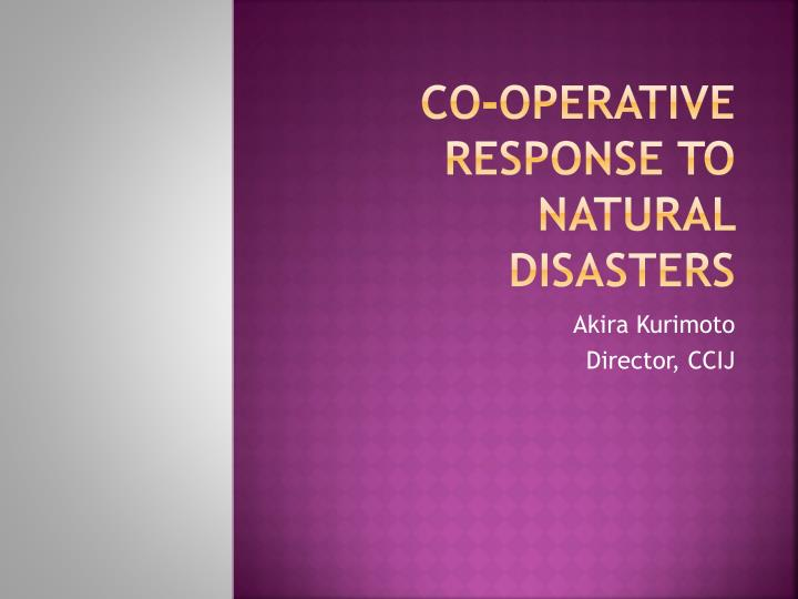 co operative response to natural disasters n.