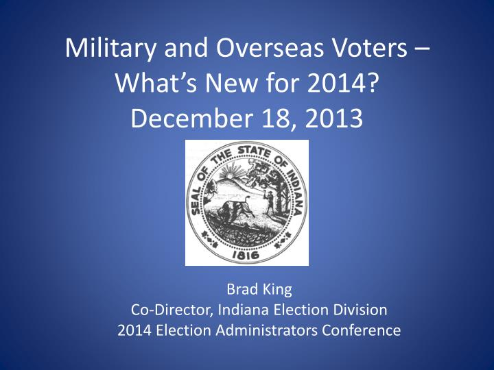 military and overseas voters what s new for 2014 december 18 2013 n.