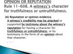 opinion or reputation rule 11 608 a witness s character for truthfulness or untruthfulness