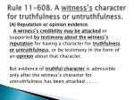 rule 11 608 a witness s character for truthfulness or untruthfulness