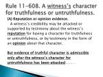 rule 11 608 a witness s character for truthfulness or untruthfulness1