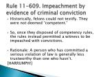 rule 11 609 impeachment by evidence of criminal conviction