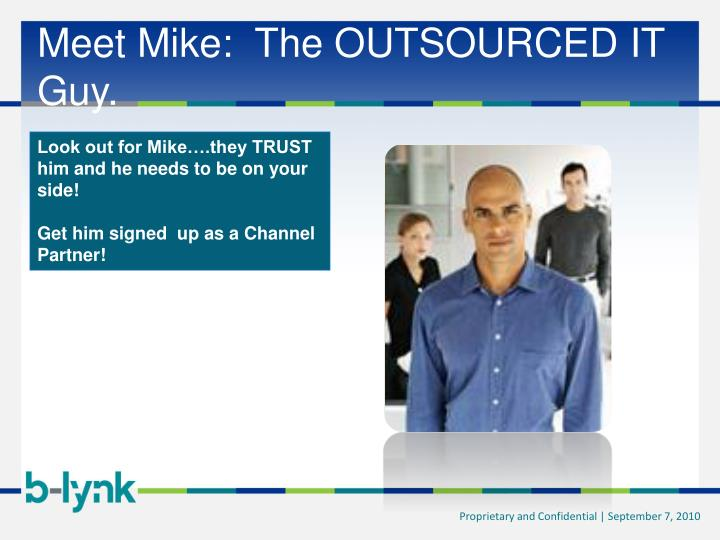 Meet Mike:  The OUTSOURCED IT Guy.