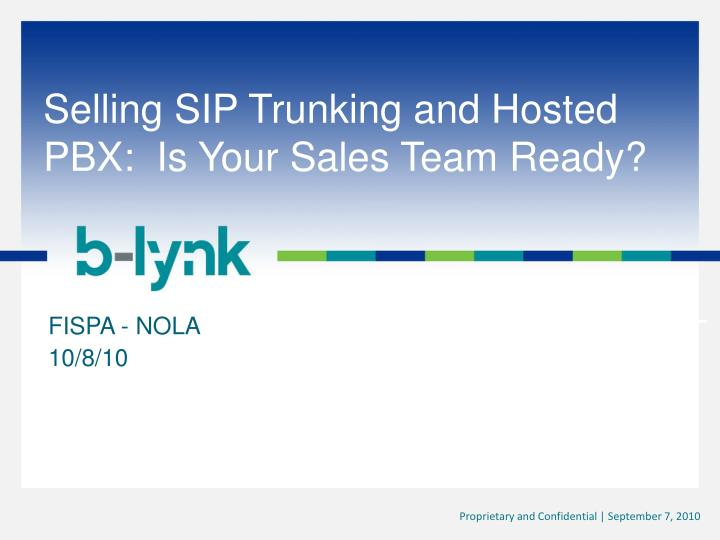 Selling sip trunking and hosted pbx is your sales team ready