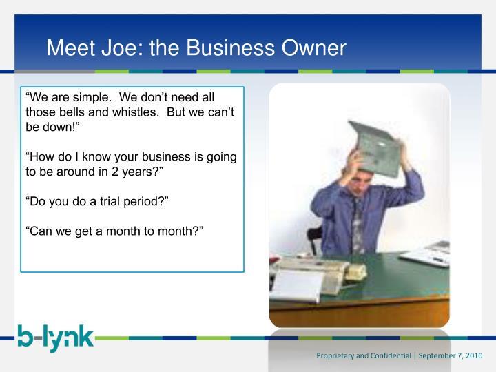 Meet Joe: the Business Owner