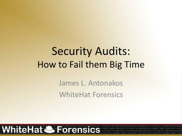 security audits how to fail them big time n.