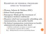 examples of federal programs open to everyone