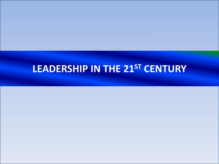 leadership in the 21 st century n.