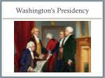 washington s presidency1