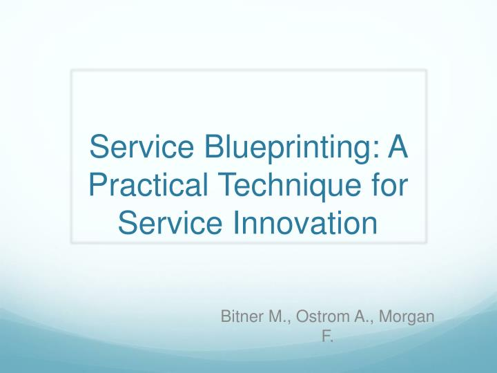 service blueprinting a practical technique for service innovation n.