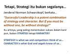 tetapi strategi itu bukan segalanya