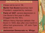 jackson s successors