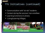ttu initiatives continued