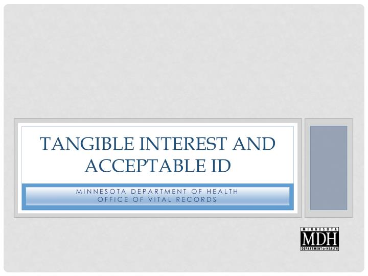 tangible interest and acceptable id n.