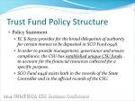 trust fund policy structure1