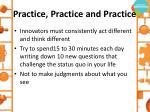 practice practice and practice