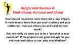 helpful hint number 4 think global act local and global