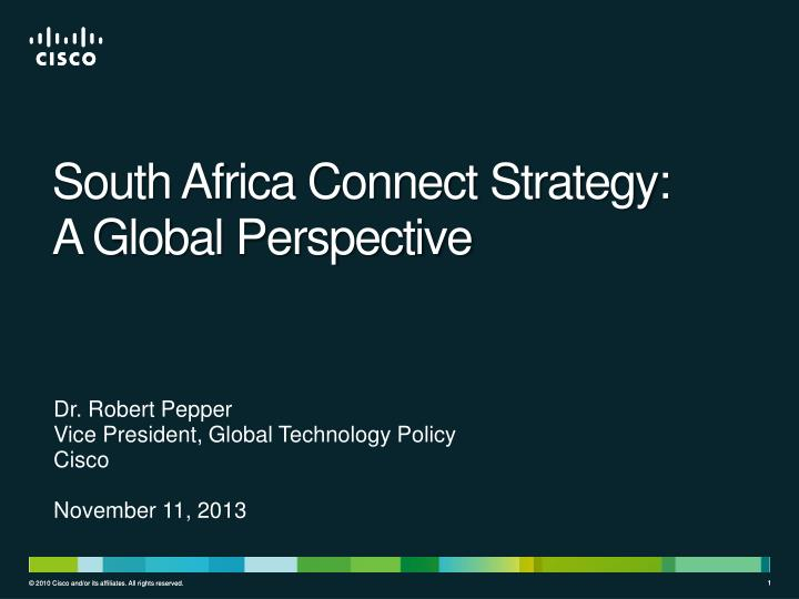 dr robert pepper vice president global technology policy cisco november 11 2013 n.