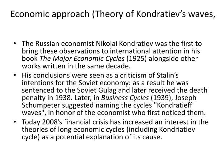 Economic approach theory of kondratiev s waves