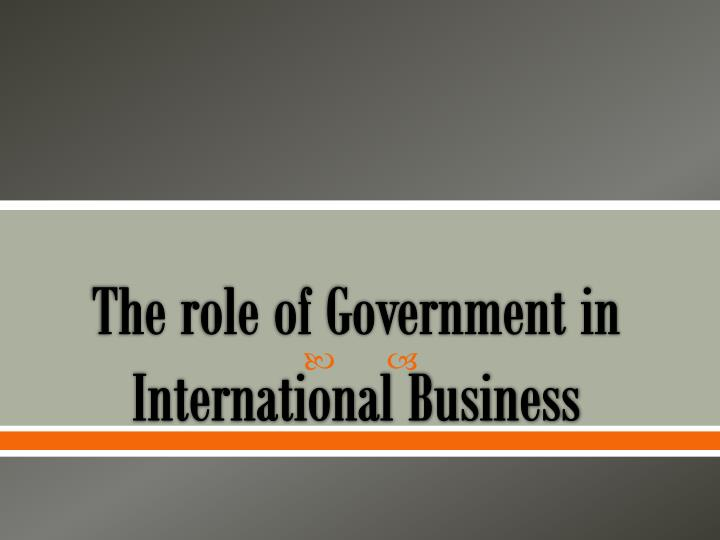 the role of government in international business n.