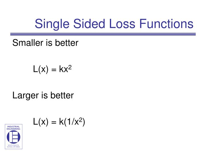 Single Sided Loss Functions