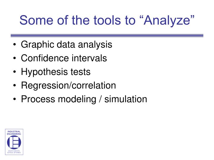 """Some of the tools to """"Analyze"""""""