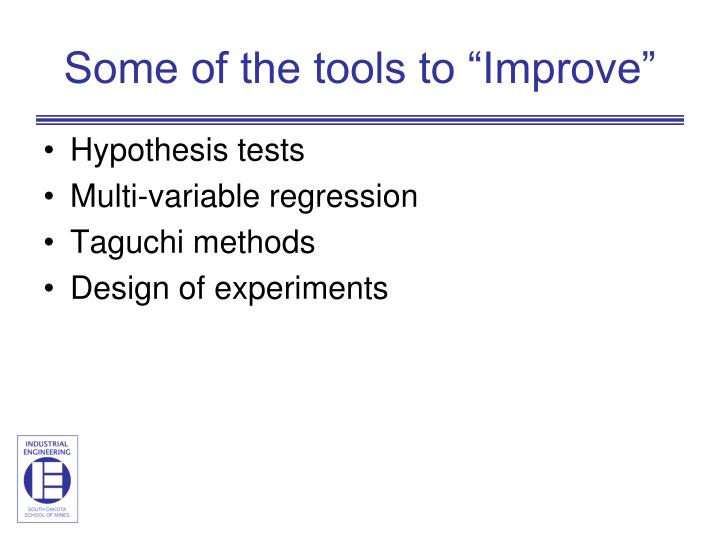 """Some of the tools to """"Improve"""""""