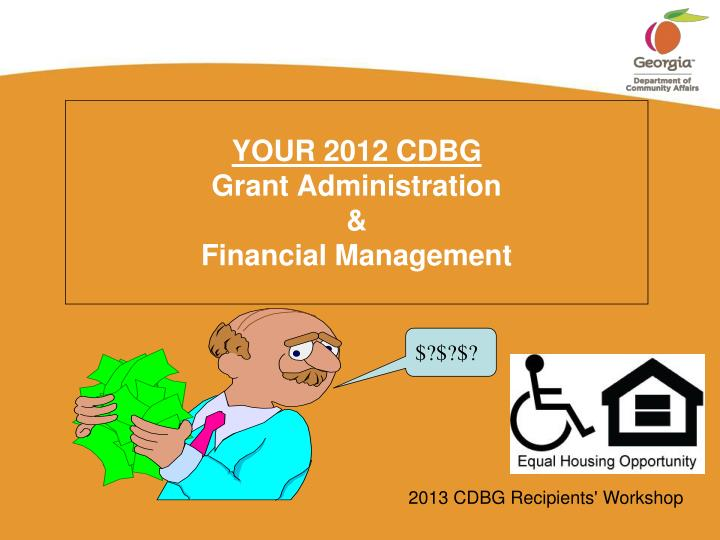 your 2012 cdbg grant administration financial management n.