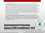 environmental protection agency epa established 1970