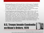 u s troops invade cambodia on nixon s orders 1970