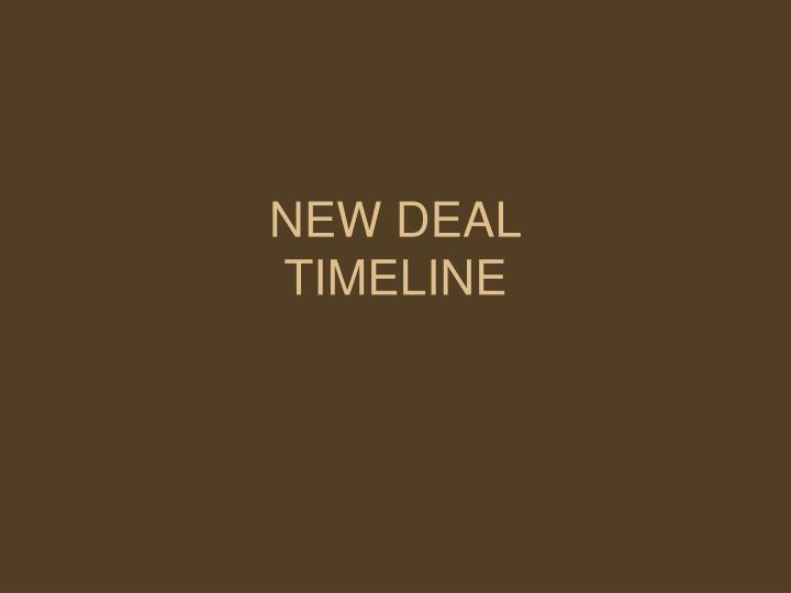 New deal timeline