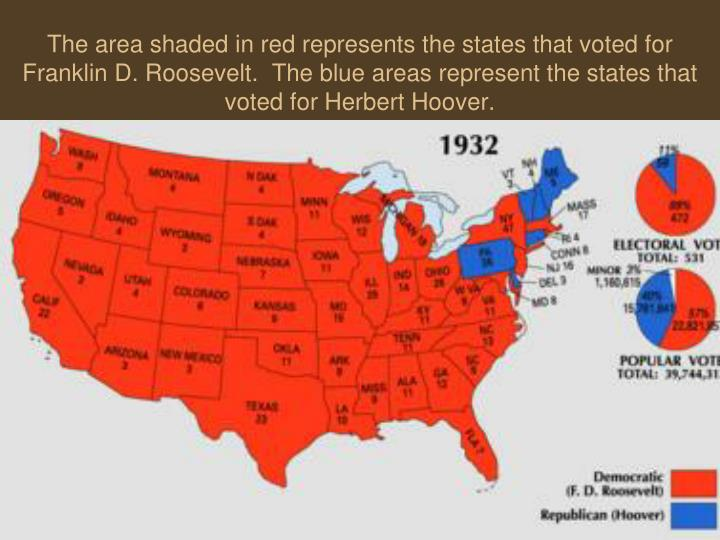 The area shaded in red represents the states that voted for Franklin D. Roosevelt.  The blue areas represent the states that voted for Herbert Hoover.