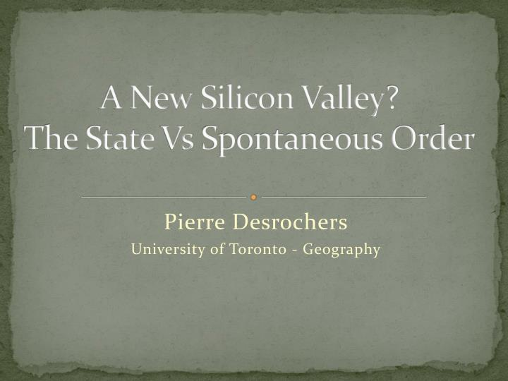 a new silicon valley the state vs spontaneous order n.