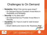 challenges to on demand
