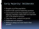 early majority deliberate