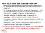 what would be an ideal forensics career path