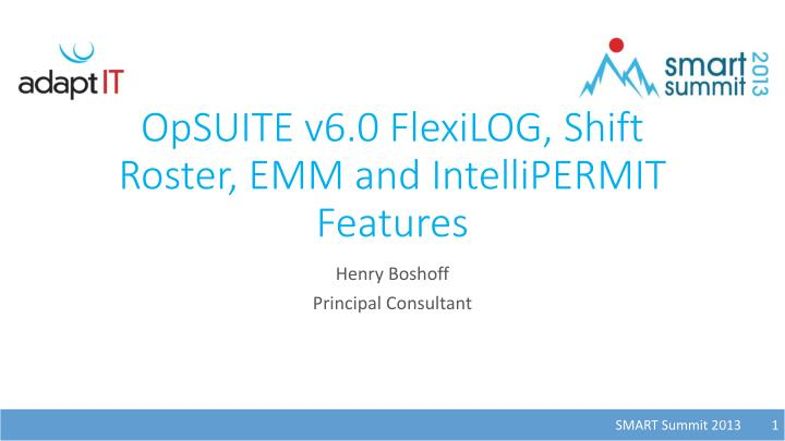 opsuite v6 0 flexilog shift roster emm and intellipermit features n.