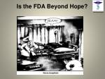 is the fda beyond hope