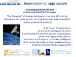 innovation an apps culture the proximity with the end users an acute understanding of the usages