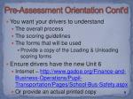 pre assessment orientation cont d