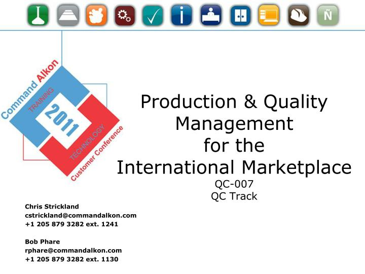 Production quality management for the international marketplace qc 007 qc track