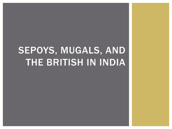 sepoys mugals and the british in india n.
