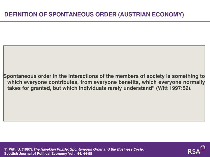 DEFINITION OF SPONTANEOUS ORDER (AUSTRIAN ECONOMY)