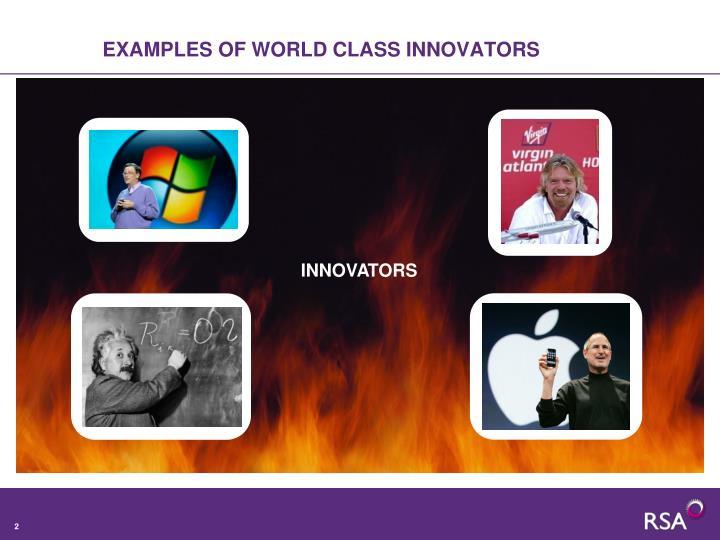 Examples of world class innovators