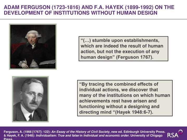 ADAM FERGUSON (1723-1816) AND F.A. HAYEK (1899-1992) ON THE DEVELOPMENT OF INSTITUTIONS WITHOUT HUMAN DESIGN