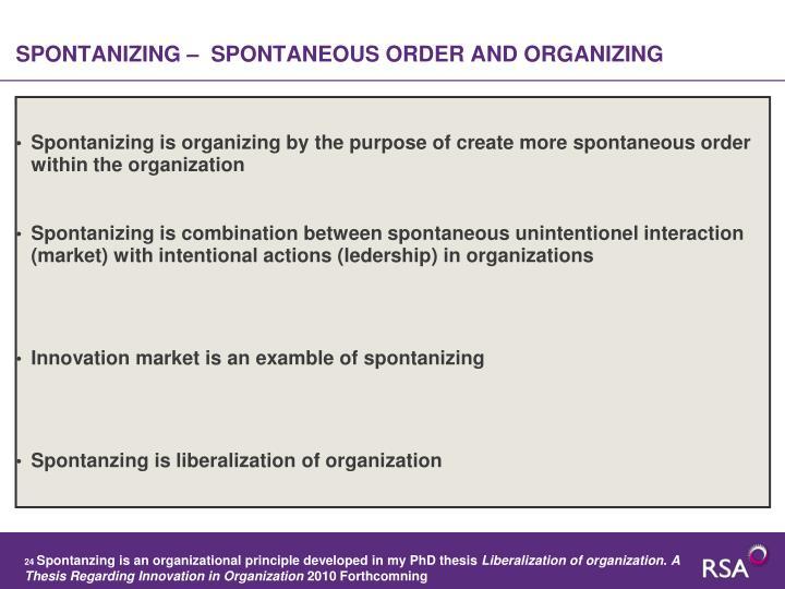 SPONTANIZING –  SPONTANEOUS ORDER AND ORGANIZING