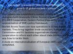 encourage and support smes to benefit from the growth of global markets actions5