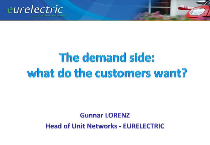 the demand side what do the customers want n.