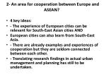 2 an area for cooperation between europe and asean